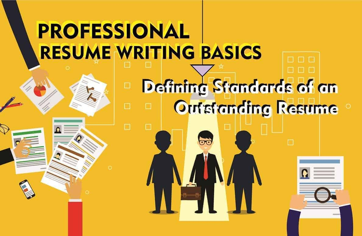 Professional Resume Writing Basic - Defining Standards of an Outstanding Resume
