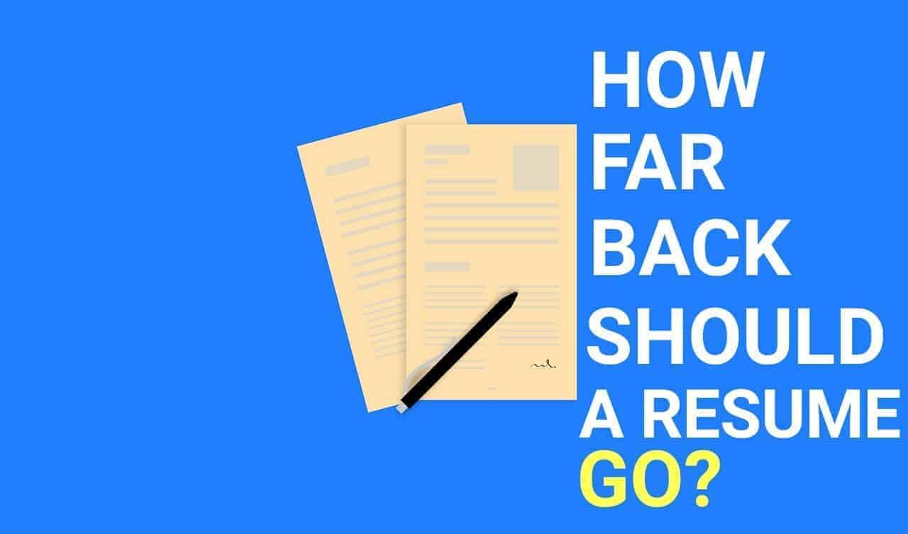 how far back should a resume go